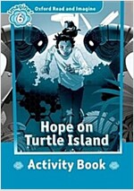 Oxford Read and Imagine: Level 6: Hope on Turtle Island Activity Book (Paperback)