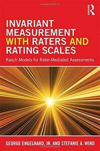 Invariant measurement with raters and rating scales : Rasch models for rater-mediated assessments / First edition
