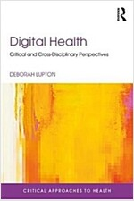Digital Health : Critical and Cross-Disciplinary Perspectives (Paperback)