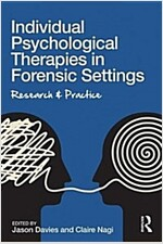 Individual Psychological Therapies in Forensic Settings : Research and Practice (Paperback)