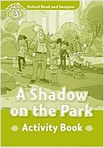 Oxford Read and Imagine: Level 3: A Shadow on the Park Activity Book (Paperback)