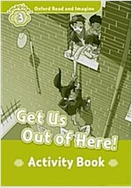 Oxford Read and Imagine: Level 3: Get Us Out of Here! Activity Book (Paperback)