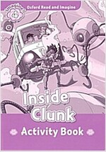 Oxford Read and Imagine: Level 4: Inside Clunk Activity Book (Paperback)
