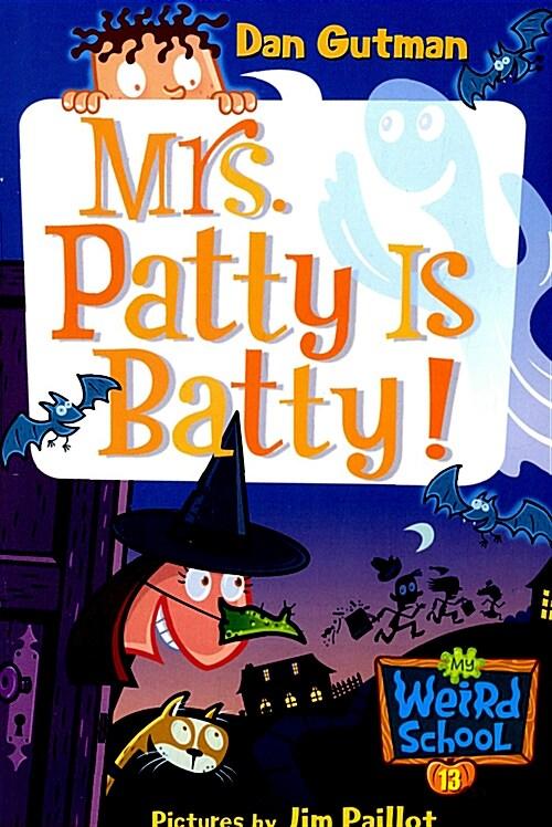 [중고] My Weird School #13: Mrs. Patty Is Batty! (Paperback)