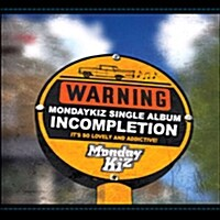 Monday Kiz (먼데이키즈) -  Incompletion (Single)