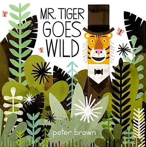Mr Tiger Goes Wild (Paperback)