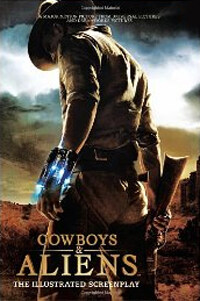 Cowboys & Aliens: The Illustrated Screenplay (Paperback)