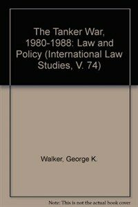 The tanker war, 1980-88 : law and policy