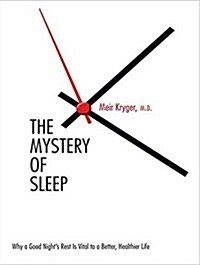 The Mystery of Sleep: Why a Good Nights Rest Is Vital to a Better, Healthier Life (Audio CD)