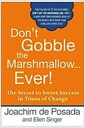 Don't Gobble the Marshmallow Ever!: The Secret to Sweet Success in Times of Change (Hardcover)
