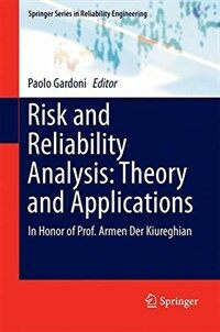 Risk and Reliability Analysis: Theory and Applications: In Honor of Prof. Armen Der Kiureghian (Hardcover, 2017)