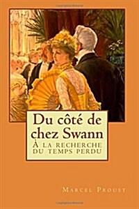 Du côté de chez Swann: À la recherche du temps perdu: Volume 1 (Paperback)