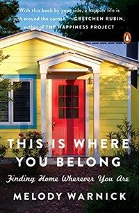 This Is Where You Belong: Finding Home Wherever You Are (Paperback)