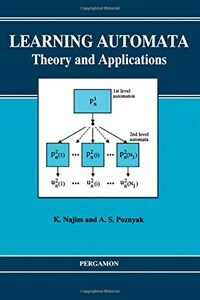 Learning automata : theory and applications