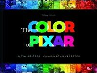 The Color of Pixar: (history of Pixar, Book about Movies, Art of Pixar) (Hardcover)