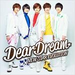 2.5次元應援プロジェクト「ドリフェス!」DearDreamデビュ-シングル「NEW STAR EVOLUTION」(DVD付) (CD)