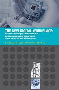 The new digital workplace : how new technologies revolutionise work